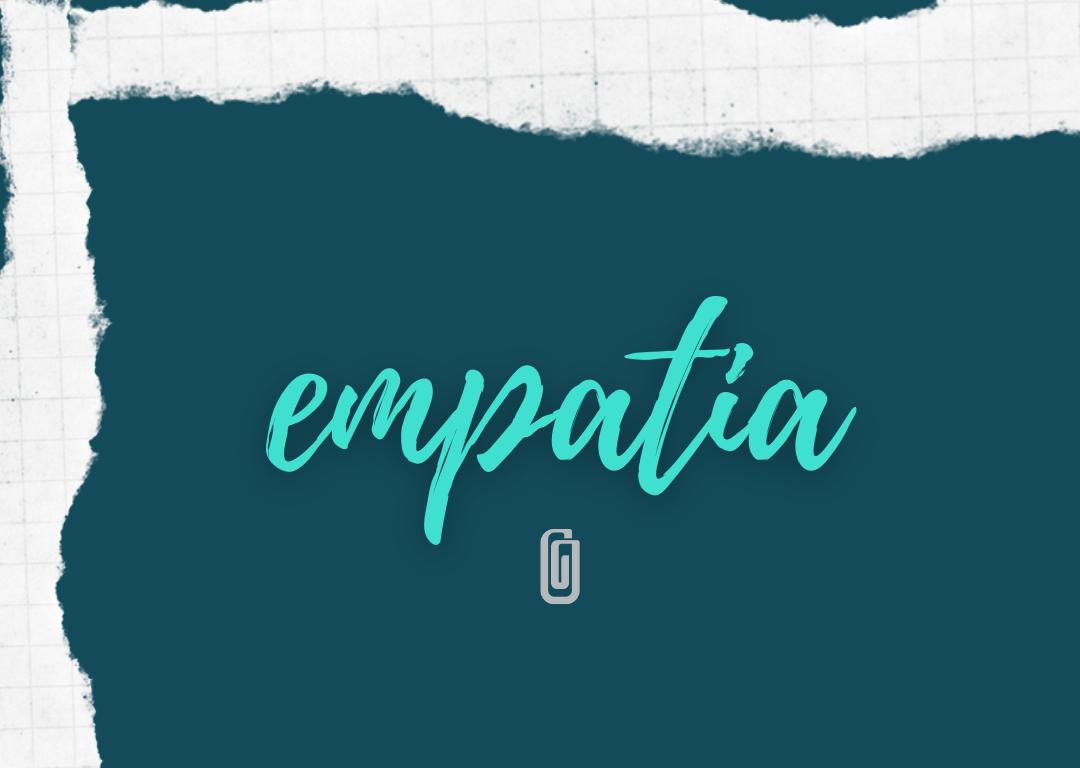 O valor adicionado pela empatia.